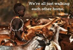 We're all just walking each other home.  ~ Ram Dass ~  Photo Mitchell Kanashkevich ~ Ronny-G's Travels with Gina