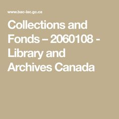 Collections and Fonds – 2060108 - Library and Archives Canada Archive, Collections, How To Apply, Canada, Star Blanket