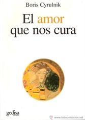 """""""El Amor que nos cura""""  de Boris Cyrulnik libro recomendado por Qualia, Psicología y Salud Emocional, con sede en Granada."""