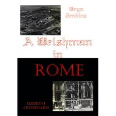 A Welshman in Rome is a collection of articles – some updated – published since the 1980's in Wanted in Rome, The Roman Forum, The Georgian, and Conversation. The first section is a chronological selection of topics ranging from Ancient Rome in 9 AD, to the tragic death of Aldo Moro in 1978. The Miscellania articles are really a potpourri of experiences related to living in Rome with a final reference to my Welsh origin in Splott.  http://www.edizioniarcheoares.it/awelshmaninrome