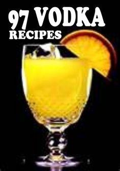 97 Vodka Recipes.