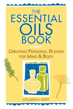 The Essential Oils Book: Creating Personal Blends for Mind & Body by Colleen K. Dodt http://www.amazon.com/dp/0882669133/ref=cm_sw_r_pi_dp_AVMmub1NH27GT