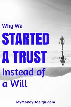 After comparing a revocable living trust vs will, here's why we decided the trus… – Finance tips, saving money, budgeting planner