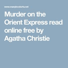 Murder on the Orient Express read online free by Agatha Christie