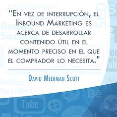 Cerramos la semana del #Inbound Marketing con una frase de David Meerman Scott, destacado estratega de Marketing Online. #InboundMktWeek