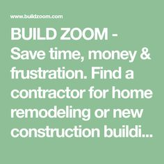 BUILD ZOOM - Save time, money & frustration. Find a contractor for home remodeling or new construction building projects with our independent online contractor matching website. We consider company reviews, licenses and government permit data to find you the best. Home Improvement Contractors, New Construction, Home Remodeling, Finding Yourself, Money, Website, Building, Projects, Log Projects