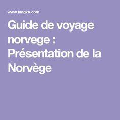 Guide de voyage norvege : Présentation de la Norvège