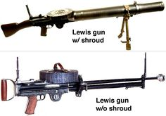 The Lewis Automatic Machine Gun was gas operated and capable of firing 500 to 600 rounds per minute.  It was chambered first in .303 British, then in .30-06 Springfield, both of which produced muzzle velocities around 2500 to 2600 fps. Lesser numbers were later chambered in 7.92×57 Mauser.  At a mere 28-pounds, the Lewis Gun weighed only half as much as its counterparts.