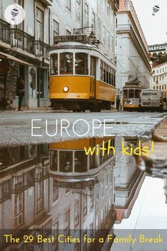 Europe with Kids: 29 Family Travel Bloggers pick their favourite places in Europe for a family city break I Family Travel