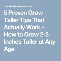 5 Proven Grow Taller Tips That Actually Work - How to Grow 2-3 Inches Taller at Any Age