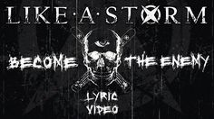 """LIKE A STORM - """"Become The Enemy"""" (Official Lyric Video)"""