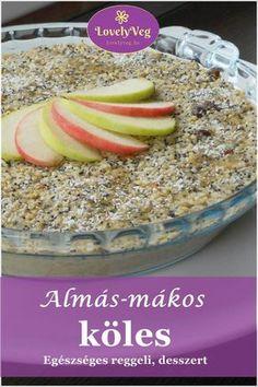 Almás-mákos köles - Szuper egészséges reggeli! Gm Diet Soup, Healthy Desserts, Healthy Recipes, Healthy Food, Diet Recipes, Paleo, Oatmeal, Clean Eating, Food And Drink