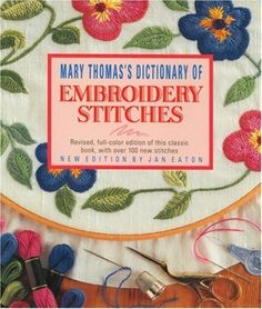 Mary Thomas's Dictionary of Embroidery Stitches by Mary Thomas, http://www.amazon.com/dp/1570761183/ref=cm_sw_r_pi_dp_KP2Vpb1242QMD