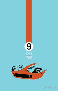 1968 24 hours of Le Mons winning Ford GT40 #9 Automotive Art, 24 Hours Le Mans, Auto Poster, Car Posters, Porsche, Race Cars, Sport Cars, Automobile, Ford Gt40