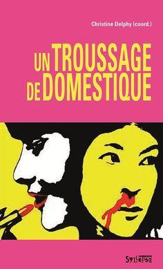 """Les Entrailles de Mademoiselle   """"Quand une féministe est accusée d'exagérer, c'est qu'elle est sur la bonne voie."""" Christine DelphyLes Entrailles de Mademoiselle   """"Quand une féministe est accusée d'exagérer, c'est qu'elle est sur la bonne voie."""" Christine Delphy"""