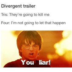 LIES<-- but he never said this in the book!!! <-- maybe that means they are going to change the ending of Allegiant for the movie... Probably not, but I'm not giving up yet!