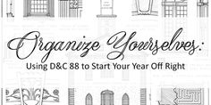 Organize Yourselves: Using D&C 88 to Start Your Year Off Right