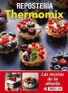 Las recetas de la abuela 11. #Repostería #Thermomix. ¡Ideas,consejos y las mejores recetas de repostería para disfrutar de tu Thermomix!