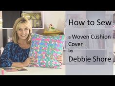 Sewing a Woven Fabric Cushion Cover by Debbie Shore - YouTube