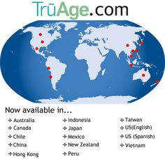 TruAge.com goes global Come find your True age how it can make you money and, enter the drawing for a trip to Hawaii!!!