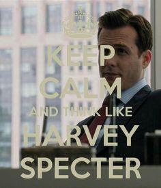 Think like Harvey Specter