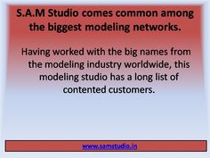 Among the first-rate modeling studios, S.A.M Studio has its footprints stronger in the world of fashion as a modeling studio.