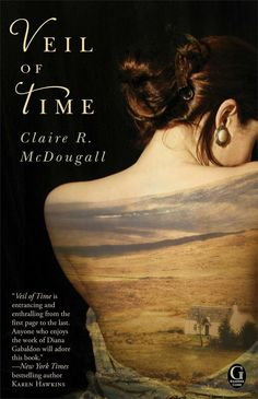 Claire R. McDougall's historical fiction Veil of Time is a time-travelling love story about a woman caught between modern-day and ancient Scotland.