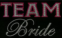 Check out this item in my Etsy shop https://www.etsy.com/listing/248858052/rhinestone-team-bride-t-shirt