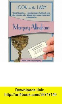 Look to the Lady (Felony  Mayhem Mysteries) (Albert Campion) (9781933397573) Margery Allingham , ISBN-10: 1933397578  , ISBN-13: 978-1933397573 ,  , tutorials , pdf , ebook , torrent , downloads , rapidshare , filesonic , hotfile , megaupload , fileserve