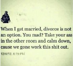 People should try taking marriage seriously instead of playing house when it's convenient.