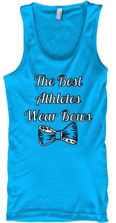 The Best Athletes Wear Bows