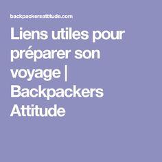 Liens utiles pour préparer son voyage | Backpackers Attitude