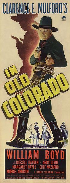 In Old Colorado (1941) Stars: William Boyd, Russell Hayden, Andy Clyde, Margaret Hayes, Morris Ankrum, Sarah Padden ~  Director: Howard Bretherton