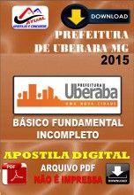 Apostila Digital Concurso Prefeitura de Uberaba MG Fundamental Incompleto 2015