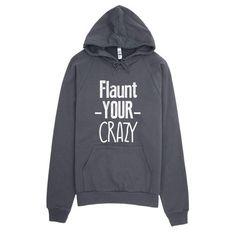 Flaunt your crazy Hoodie