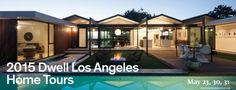 Tour some of L.A.'s most stunning residences at Dwell on Design 2015.