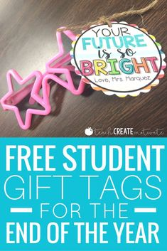 Free gift tags for your end of the year gifts for your students! Simply attach sunglasses or glow sticks!