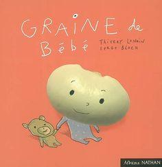 Graine de bébé : mais par où passent les bébés ?, mais par où passe la petite graine ?  Thierry Lenain