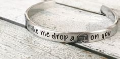 Cuff bracelet - Hand stamped bracelet - Snarky bracelet - Don't make me drop a house on you - Wicked witch - Hand stamped jewelry - Fun gift