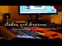 Ashes and Dreams - Omnisphere Sounds & FXpansion Tremor No. 2 | Spectras...