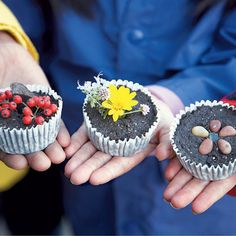 Mud Cupcakes: Get creative and get dirty! How to: Simply place liners in a cupcake pan and fill them with mud 'batter', then decorate the cakes with natural objects, such as berries, flowers, and pebbles.