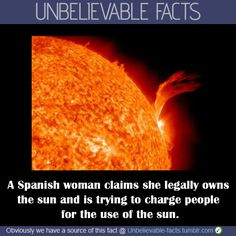 The 49-year-old said she claimed ownership after reading about an American man who registered himself as the owner of the Moon and most planets in our solar system. She has been issued with a title deed from lawyers in the region of Galicia that states she is 'owner of the sun, a star of spectral type G2, located in the centre of the solar system, at an average distance from Earth of about 149million km'.
