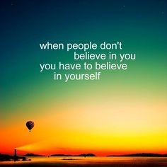Believe in ourselves