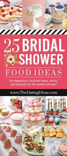 LOVE!!! Top 25 Bridal Shower Recipes and Food Ideas! Includes appetizers, cute food bar ideas, desserts, and drinks! - www.TheDatingDivas.com