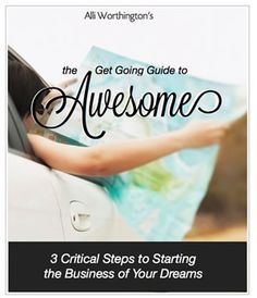 The Get Going Guide to Awesome - by Alli Worthington! Don't miss this!