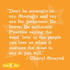 Author and girl power enthusiast Cheryl Strayed Favorite Quotes, Best Quotes, Love Quotes, Love Words, Beautiful Words, Wild Quotes, Cheryl Strayed, Motivational Quotes, Inspirational Quotes
