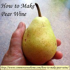 How to Make Pear Wine @ Common Sense Homesteading