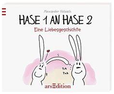 Hase 1 an Hase 2: Eine Liebesgeschichte (Hasenbücher (Holzach))