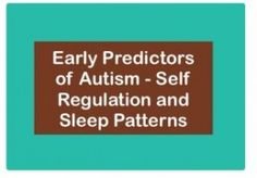 Early Predictors of Autism – Self Regulation and Sleep Patterns  - pinned by @PediaStaff – Please Visit  ht.ly/63sNt for all our ped therapy, school & special ed pins