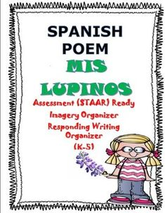 Poem in SPANISH Mis LupinosThis poem Mis Lupinos is an excellent resource to teach all the poetic elements in a poem.  Students will deepen their understanding of literary elements in a poem.  This is an awesome poem that is about how one place (setting) can play a huge tremendous role in a poem.